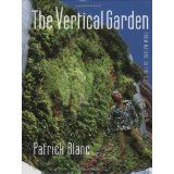 The Vertical Garden: From Nature to the City (Hardcover)By Patrick Blanc