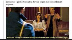 Sometimes I get the feeling that Twelve forget that he isn't Eleven anymore
