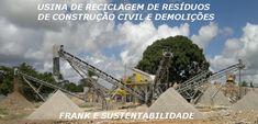 FRANK E SUSTENTABILIDADE: DADOS SOBRE RECICLAGEM DE ENTULHODS COLETADOS NO D...