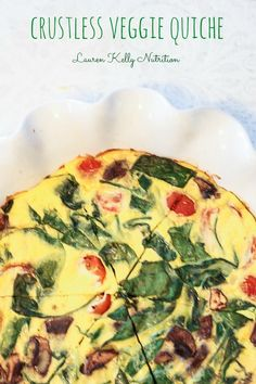 Veggie Crustless Quiche ~ Lauren Kelly Nutrition
