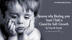 Reasons why Healing your Inner Child is Crucial for Self-Growth - https://themindsjournal.com/reasons-why-healing-your-inner-child-is-crucial-for-self-growth/