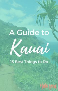 The best things to do on Kauai including seeing the Napali Coast and Waimea Canyon. This list is the very best of Hawaii