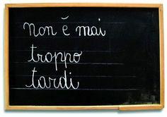NON E' MAI TROPPO TARDI... PER PENSARE A TE... .. http://beltramisandro.blogspot.com/2014/11/non-e-mai-troppo-tardi.html?spref=pi