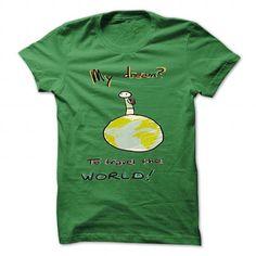 My dream to travel the world T-Shirts, Hoodies, Sweatshirts, Tee Shirts (19$ ==> Shopping Now!)
