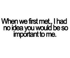 I don't ever want to feel this way. I want to know how special a person is when I first make eye contact!