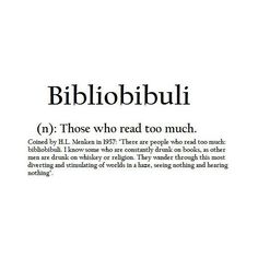 """Bibliobibuli - Reading too much: Is that even possible? The literal meaning of the word is more likely: """"book drunk""""! #HarlequinBooks #FortheLoveofBooks (source:  http://polyv.re/1FEOIoB)"""