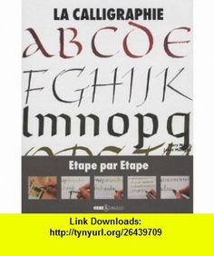La calligraphie (French Edition) (9782913952157) Mary Noble , ISBN-10: 2913952151  , ISBN-13: 978-2913952157 ,  , tutorials , pdf , ebook , torrent , downloads , rapidshare , filesonic , hotfile , megaupload , fileserve
