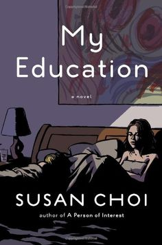My Education by Susan Choi,http://www.amazon.com/dp/0670024902/ref=cm_sw_r_pi_dp_rR97sb149TWK2JSR