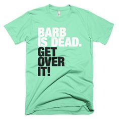 Barb is Dead - Stranger Things Shirt - Brown Stranger Things Shirt, Get Over It, American Apparel, Barbara Holland, Traditional, Tees, Lady, My Style, Mens Tops