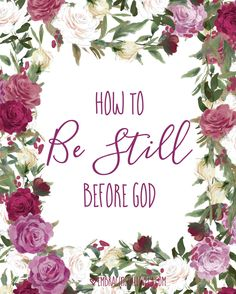 How to be Still Before God Devotional+Free Scripture Printable