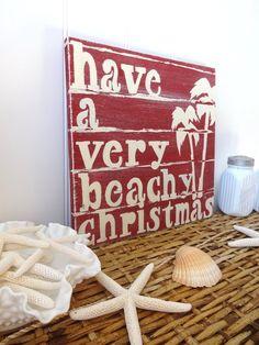 Nautical  Christmas Beach Sign Have a Very Beachy Christmas.