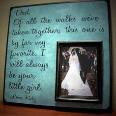 I'm gonna give this to my father after I'm married as a special gift! I will always be my daddy's little girl now and forever!