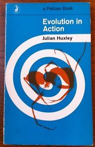 Vintage Pelican paperback book #A617 - Julian Huxley - Evolution in Action