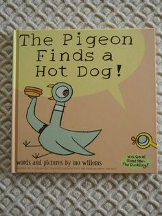 The Pigeon Finds a Hot Dog!: Mo Willems: I need the whole series! :) LOVE this one especially!