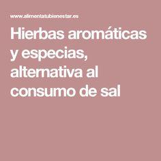 Hierbas aromáticas y especias, alternativa al consumo de sal
