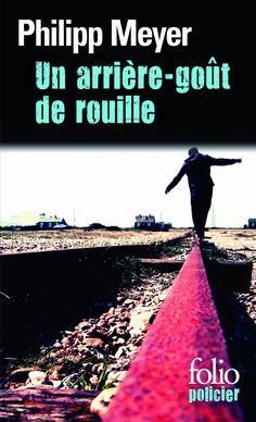 Amazon.fr - Un arrière-goût de rouille - Philipp Meyer, Sarah Gurcel - Livres