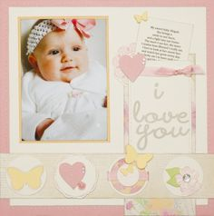 """""""I Love You"""" scrapbook layout by Close To My Heart, as seen on the Creating Keepsakes editors blog. #scrapbook #scrapbooking"""
