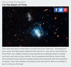 Quiz: What Era was Your Soul Born?  http://www.spiritualunite.com/articles/which-era-was-your-soul-born/