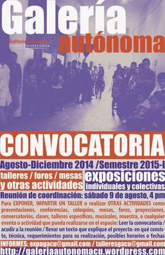 Convocatoria para participar en la Galería Autónoma (FFyL-UNAM, CU), agosto-noviembre 2014