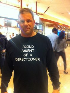 "#Proudparent I wish my parents would wear a shirt like this. Theirs would say: ""My daughter is obsessed with 4 brits and an Irishman she doesn't have a chance with. We failed as parents."""