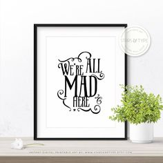 We're All Mad Here, Alice In Wonderland, Book Quote, Lewis Carroll, Printable Wall Art, We Are All Mad Here, Black Typography, Digital Print by StarsAndType on Etsy