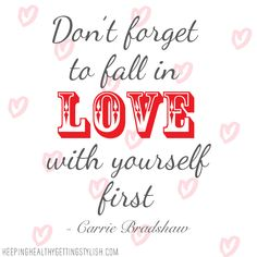 Don't forget to fall in love with yourself first - Wholeheartedly Healthy UK healthy living and lifestyle blog with healthy recipes— Wholeheartedly Healthy
