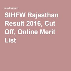 SIHFW Rajasthan Result 2016, Cut Off, Online Merit List