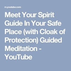 Meet Your Spirit Guide In Your Safe Place (with Cloak of Protection) Guided Meditation - YouTube