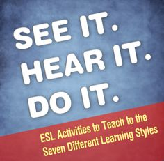 This site gives tips on how to teach each different learning style in an ESL friendly way. This is a great way to find different methods to reach all different types of learners. -Laura Blank