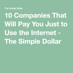 10 Companies That Will Pay You Just to Use the Internet - The Simple Dollar
