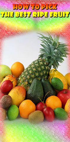Guide To Picking The Best Ripe Fruit #health #nutrition #fruit