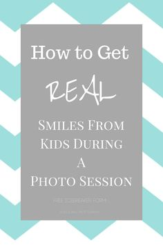 How to Get Real smiles from kids during photo sessions! Here are a few things you can do to get that real, un-posed adorable smile!