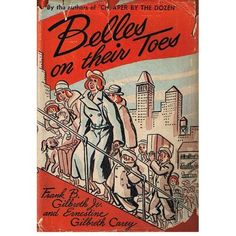 Belles on their Toes by Ernestine Gilbreth Carey and Frank Bunker Gilbreth, Jr. Vintage Book Covers, Vintage Children's Books, New Books, Books To Read, Historical Fiction, Book Making, Read Aloud, How To Introduce Yourself, Cover Art