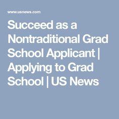 Succeed as a Nontraditional Grad School Applicant | Applying to Grad School | US News