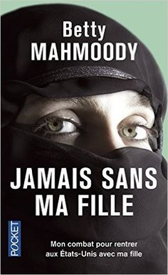 Amazon.fr - Jamais sans ma fille - Betty Mahmoody, William Hoffer, Marie-Thérèse Cuny - Livres