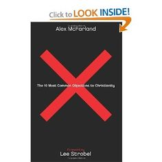 The 10 Most Common Objections to Christianity: Alex McFarland M.A., Lee Strobel: 9780830742981: Amazon.com: Books