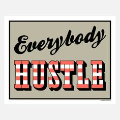 everybody hustle print, by wary meyers