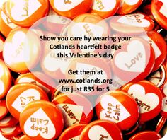 Heartfelt Buttons sell for just R5 each and are a trendy way of showing your support for children's rights. visit www.cotlands.org to purchase your badge