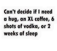 So true, just switch out the coffee with an energy drink.