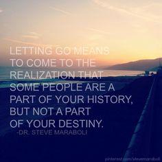 Letting go means... #quote Steve Maraboli