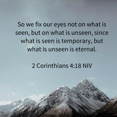 2 Corinthians So we fix our eyes not on what is seen, but on what is unseen, since what is seen is temporary, but what is unseen is eternal. Niv Bible, Bible Quotes, Proverbs 4 23, Join Hands, Amplified Bible, Guard Your Heart, Hope For The Future, Social Awareness, Set Me Free