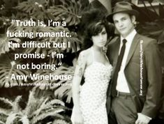 The truth is...  Amy Winehouse Quote