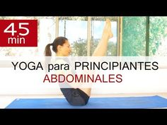 Yoga para PRINCIPIANTES para ABDOMEN PLANO | 45 min con Elena Malova - YouTube