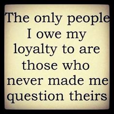 The only people i owe my loyalty to life quotes quotes loyalty short inspiration… The only people i owe my loyalty to life quotes quotes loyalty short inspirational quotes inspirational quotes and sayings Life Quotes Love, Great Quotes, Quotes To Live By, Not Fair Quotes, Quotes About Trust, Unique Quotes, Amazing Quotes, Quotable Quotes, Wisdom Quotes