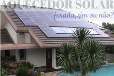 Aquecedor de Água Solar = Desperdício de Água?