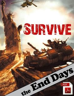 Survive The End Days ebook PDF free Download. Think about what value you put on being the only reliable man in your community, to be the only one who is independent when this great evil will come to the US? To have the power to protect and save your family... even to rebuild your community during the End Times. Food, water, shelter. youll have it… How much is having this kind of information worth to you? Think about all the stuff you spend mon