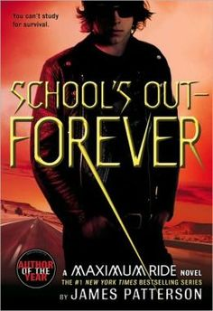 Maximum Ride Series 02: School's Out - Forever  by James Patterson