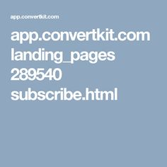 app.convertkit.com landing_pages 289540 subscribe.html
