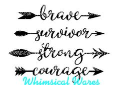Word arrows brave survivor strong courage by WhimsicalWaresDesign