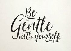 "Vinyl Wall Decal/Sticker Description: Be Gentle with Yourself Vinyl Wall Decal Sticker Measurements this comes in two different sizes: 17.3""w x 12.5""h/$15 29.8""w x 21.5""h/$22 Black is generally the de"